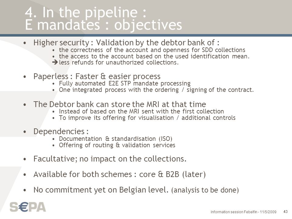 4. In the pipeline : E mandates : objectives