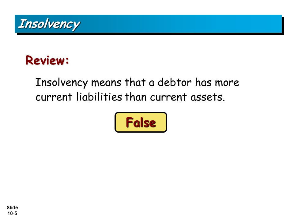 Insolvency Review: False