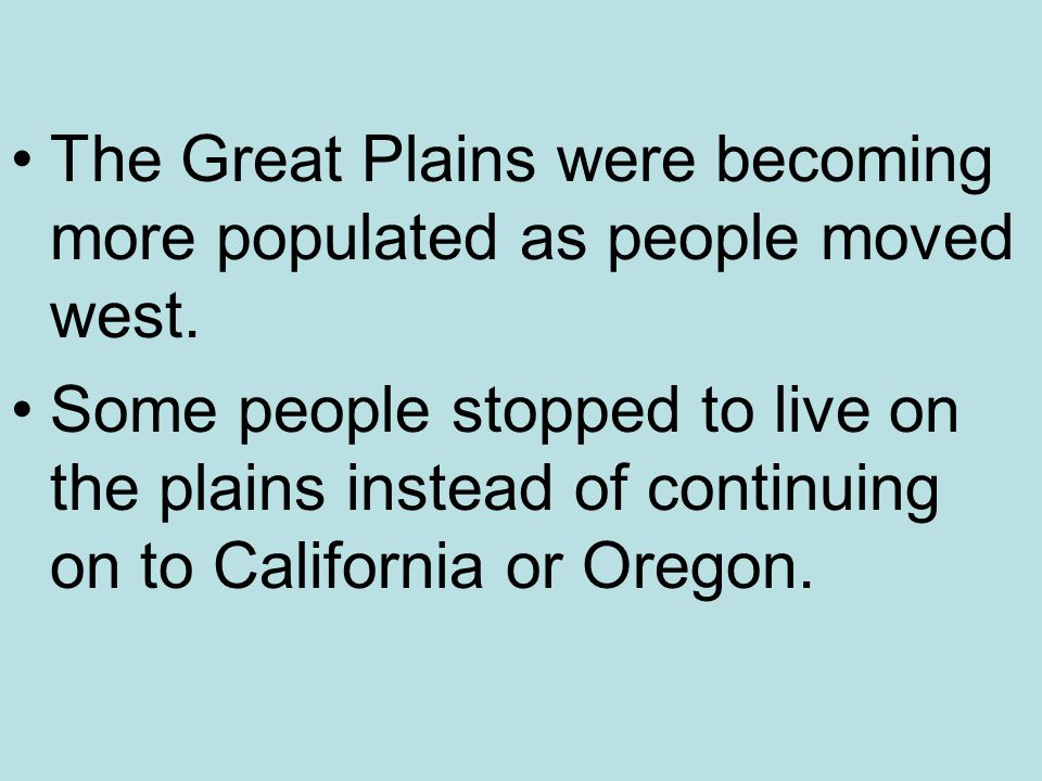 The Great Plains were becoming more populated as people moved west.