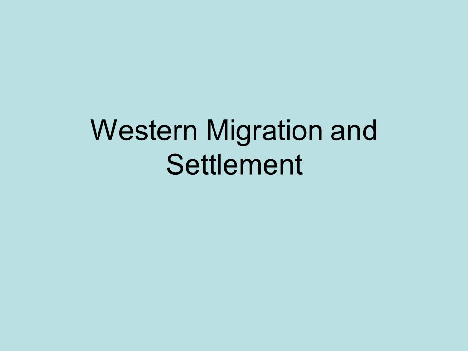 Western Migration and Settlement