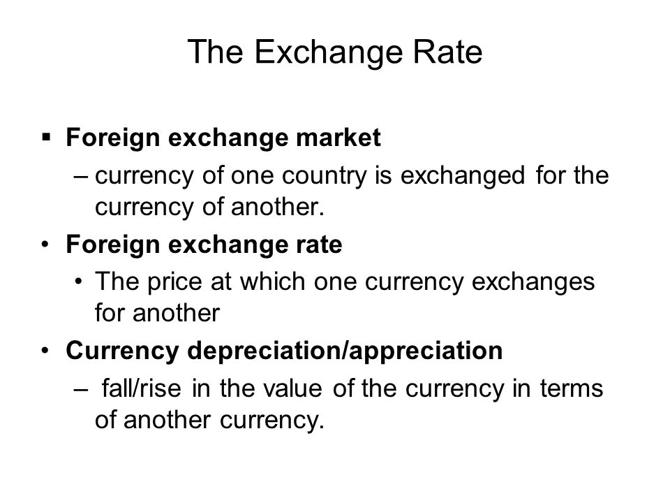 The Exchange Rate Foreign exchange market