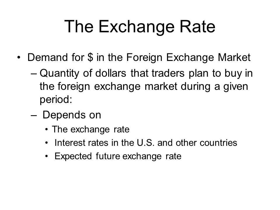 The Exchange Rate Demand for $ in the Foreign Exchange Market