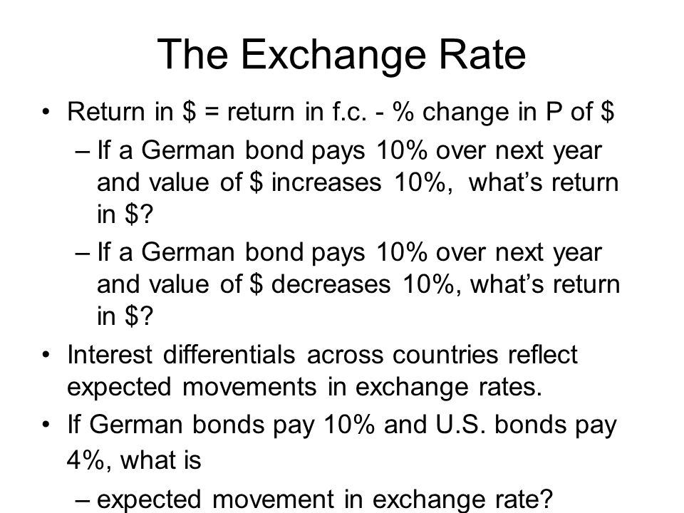 The Exchange Rate Return in $ = return in f.c. - % change in P of $