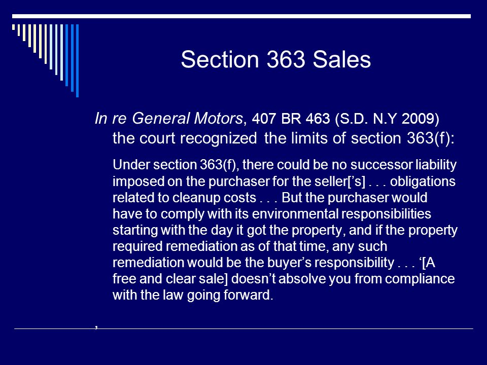 Section 363 Sales In re General Motors, 407 BR 463 (S.D. N.Y 2009) the court recognized the limits of section 363(f):