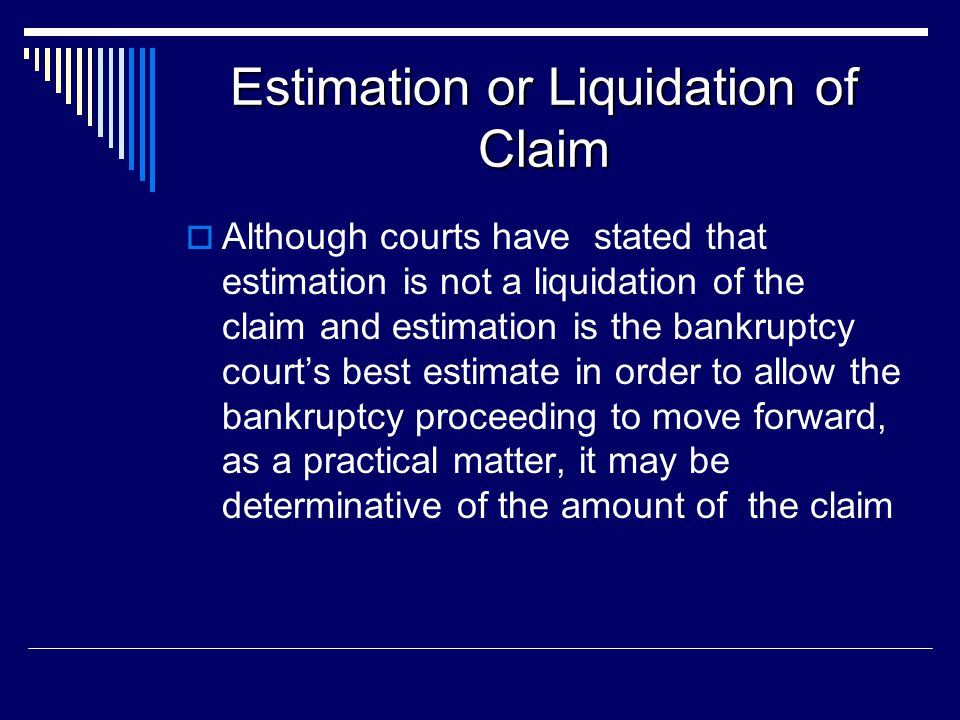 Estimation or Liquidation of Claim