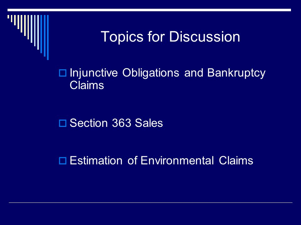 Topics for Discussion Injunctive Obligations and Bankruptcy Claims