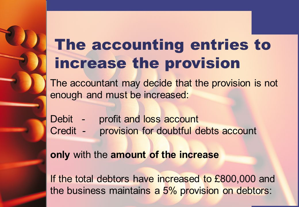 The accounting entries to increase the provision