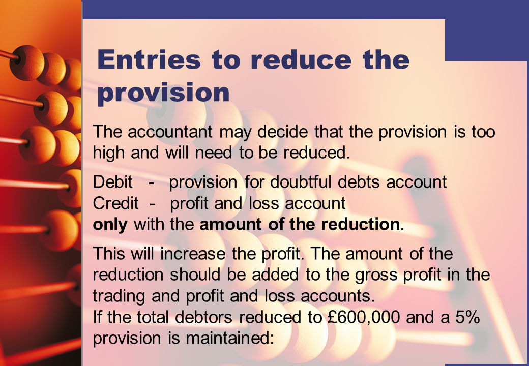 Entries to reduce the provision