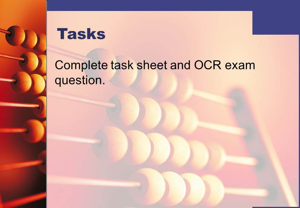 Tasks Complete task sheet and OCR exam question.