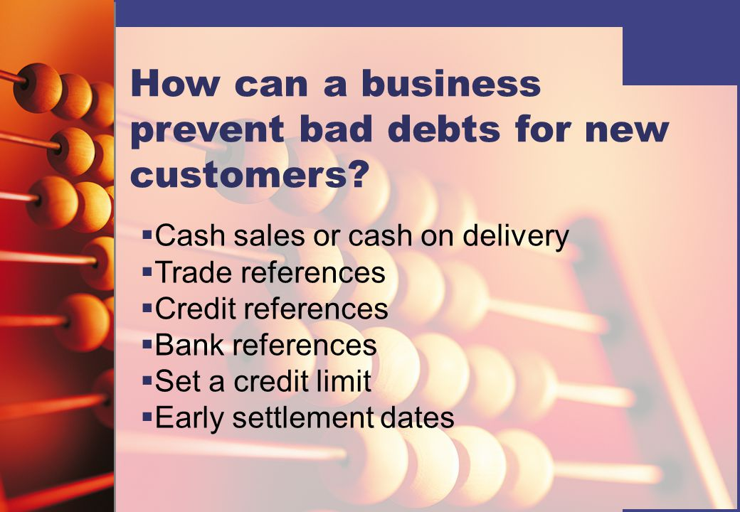 How can a business prevent bad debts for new customers