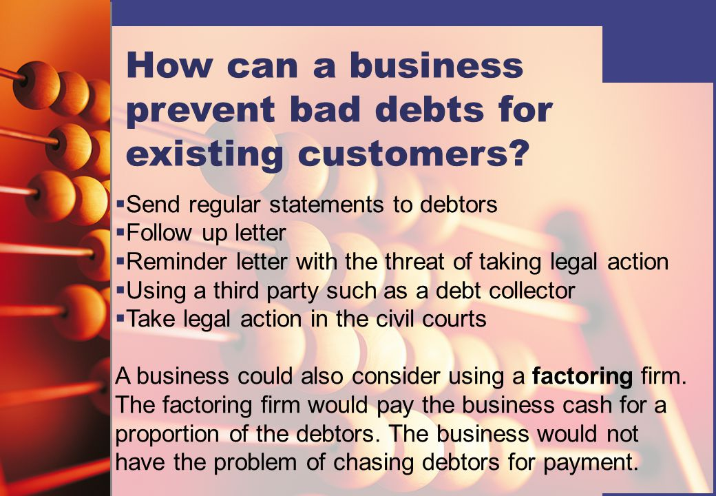 How can a business prevent bad debts for existing customers