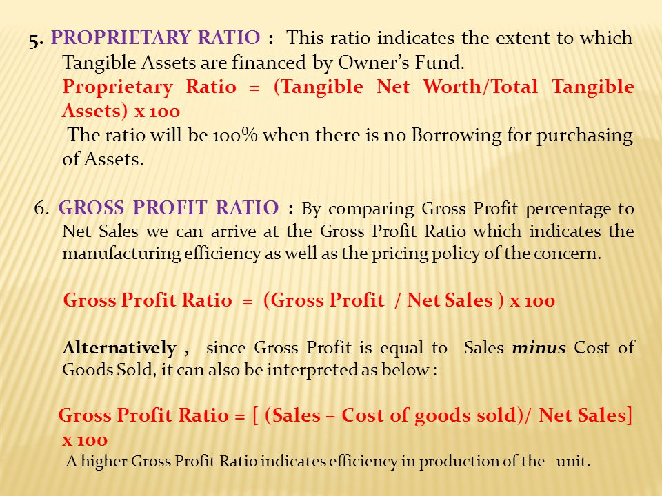 Proprietary Ratio = (Tangible Net Worth/Total Tangible Assets) x 100