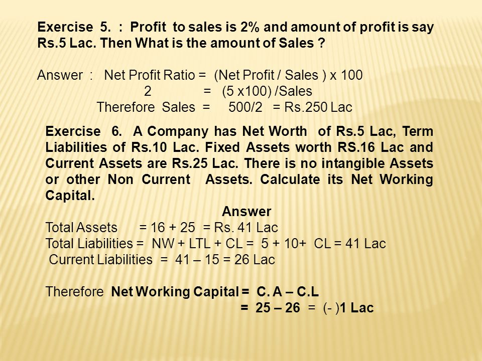 Exercise 5. : Profit to sales is 2% and amount of profit is say Rs
