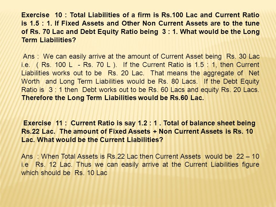 Exercise 10 : Total Liabilities of a firm is Rs