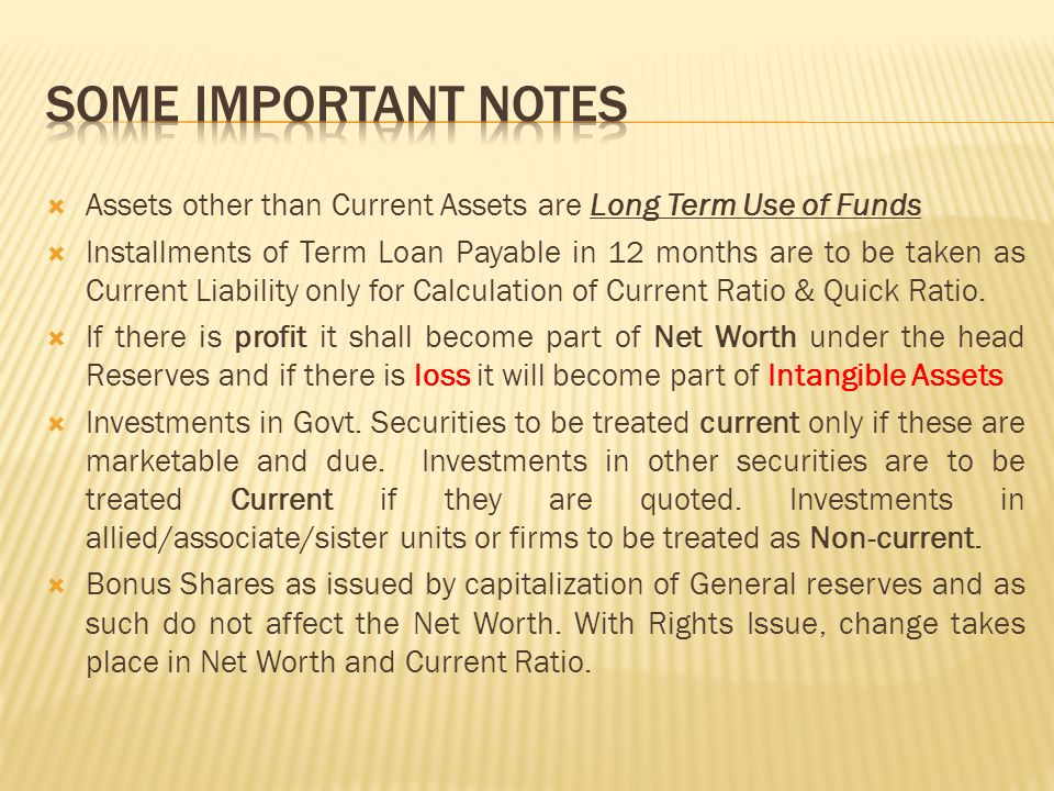 Some important notes Assets other than Current Assets are Long Term Use of Funds.