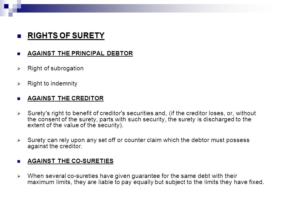 RIGHTS OF SURETY AGAINST THE PRINCIPAL DEBTOR Right of subrogation
