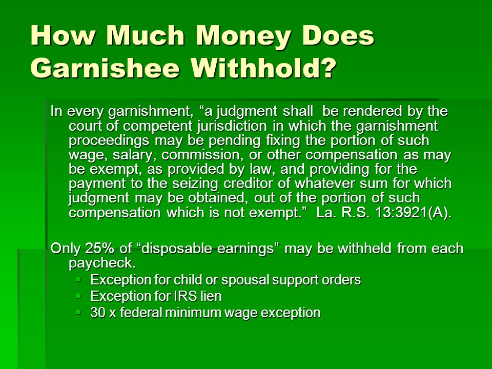 How Much Money Does Garnishee Withhold