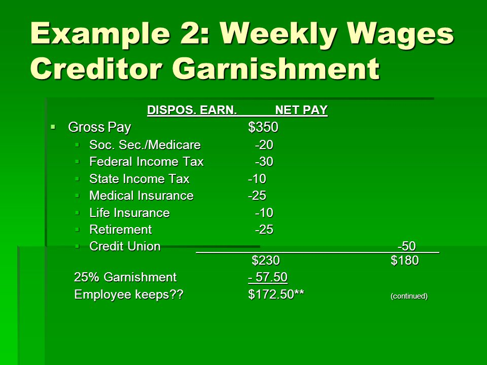 Example 2: Weekly Wages Creditor Garnishment