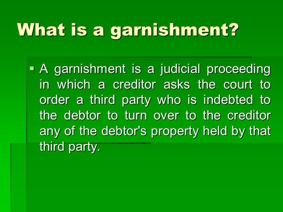 What is a garnishment