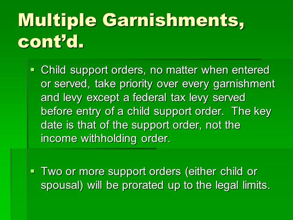 Multiple Garnishments, cont'd.