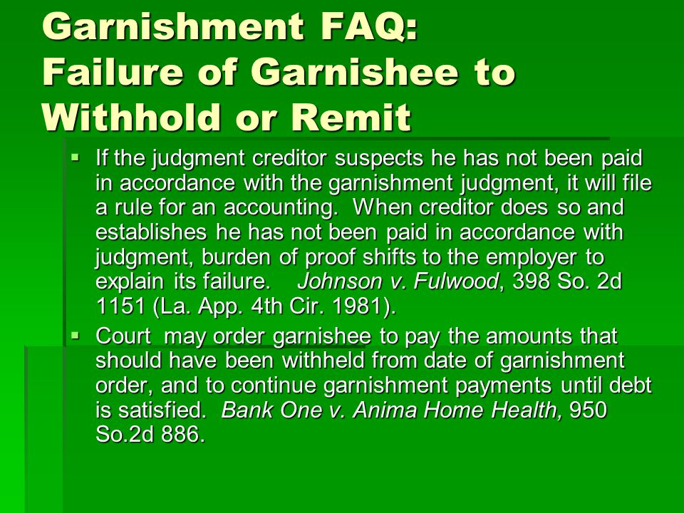 Garnishment FAQ: Failure of Garnishee to Withhold or Remit