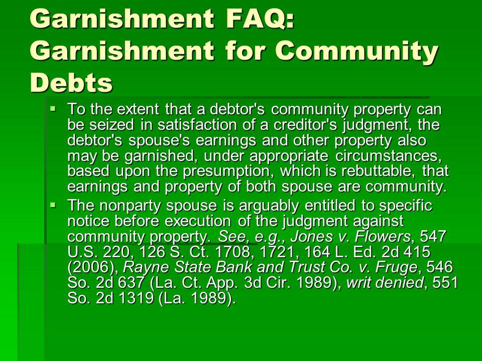 Garnishment FAQ: Garnishment for Community Debts