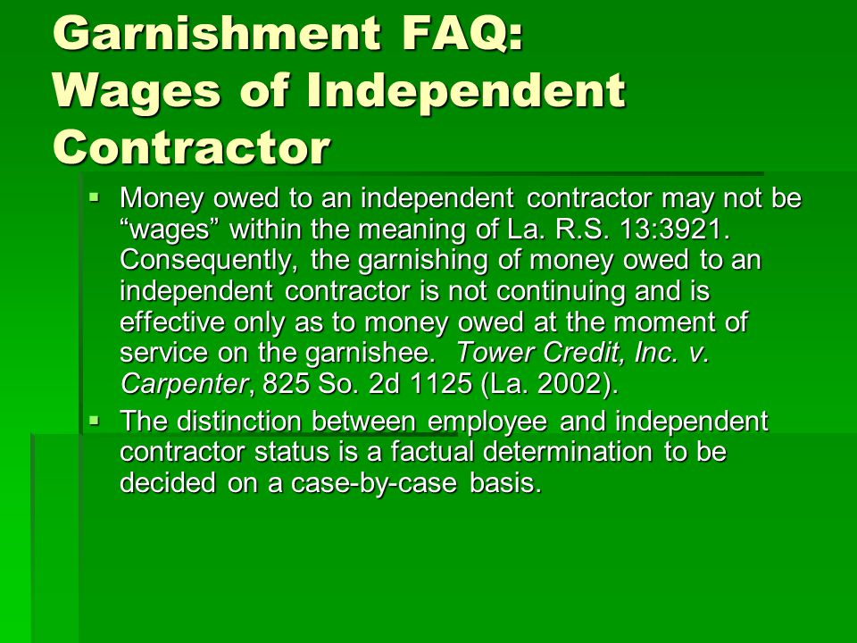 Garnishment FAQ: Wages of Independent Contractor