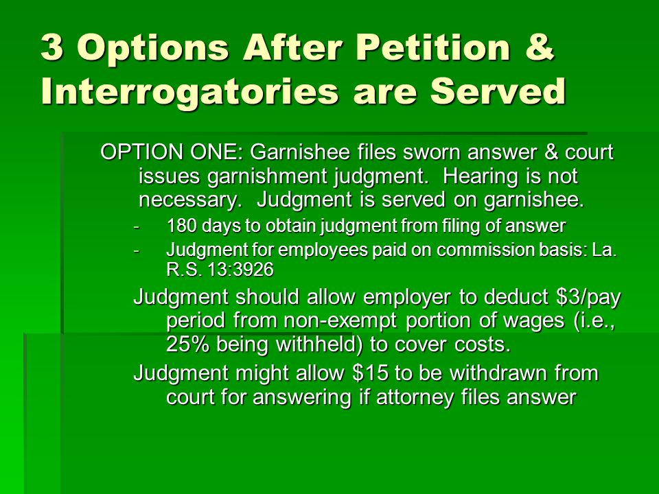 3 Options After Petition & Interrogatories are Served