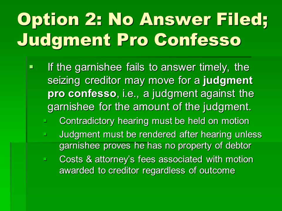 Option 2: No Answer Filed; Judgment Pro Confesso