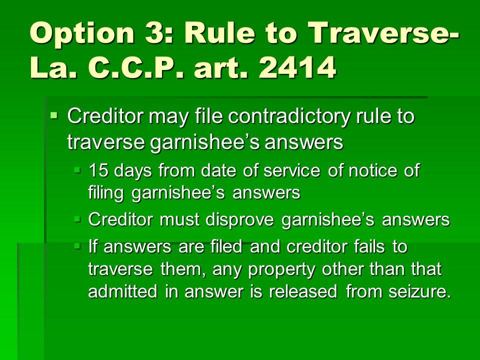 Option 3: Rule to Traverse-La. C.C.P. art. 2414