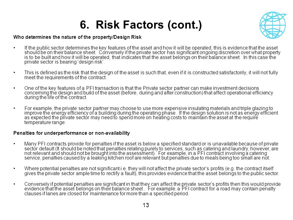 6. Risk Factors (cont.) Who determines the nature of the property/Design Risk.