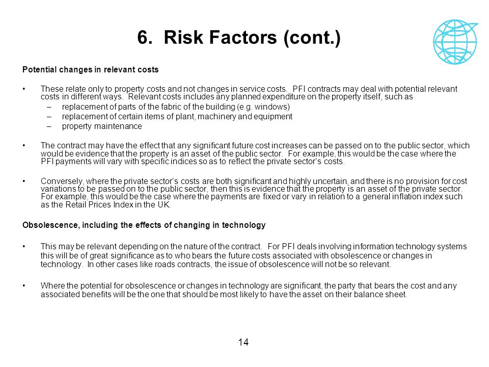 6. Risk Factors (cont.) Potential changes in relevant costs