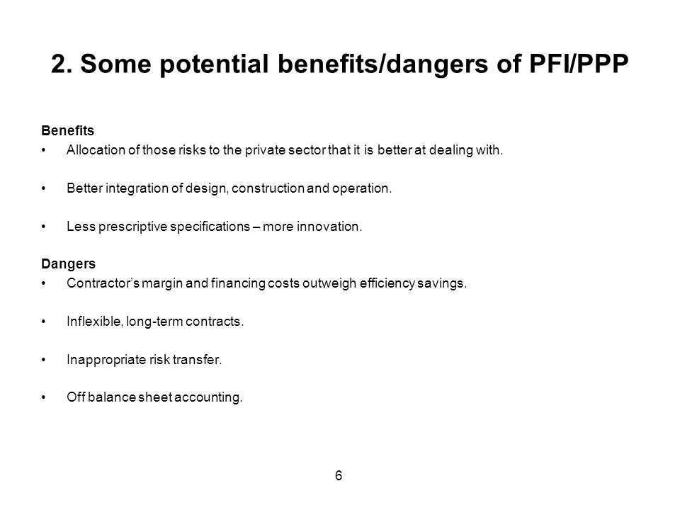 2. Some potential benefits/dangers of PFI/PPP