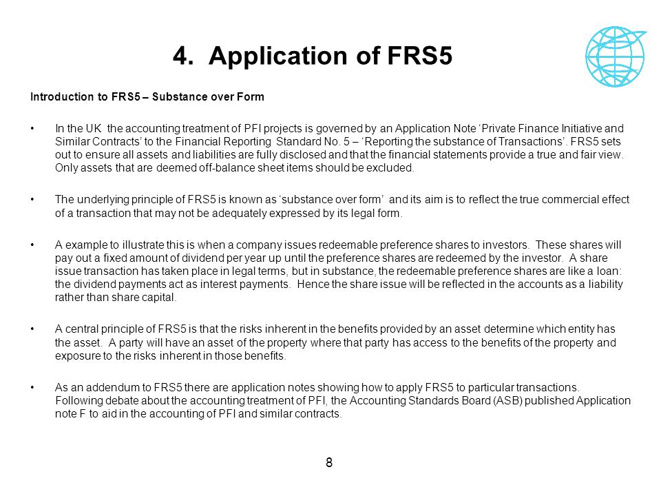 4. Application of FRS5 Introduction to FRS5 – Substance over Form