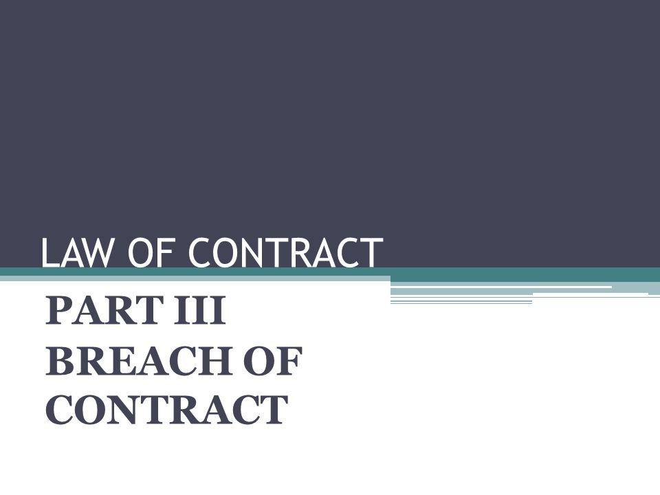 PART III BREACH OF CONTRACT