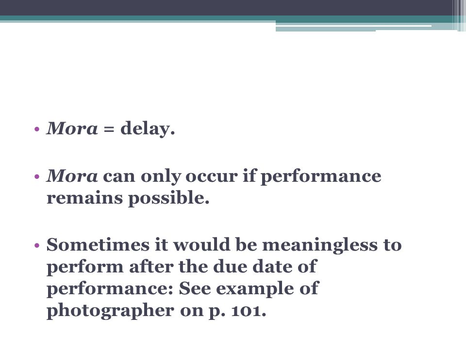 Mora = delay. Mora can only occur if performance remains possible.
