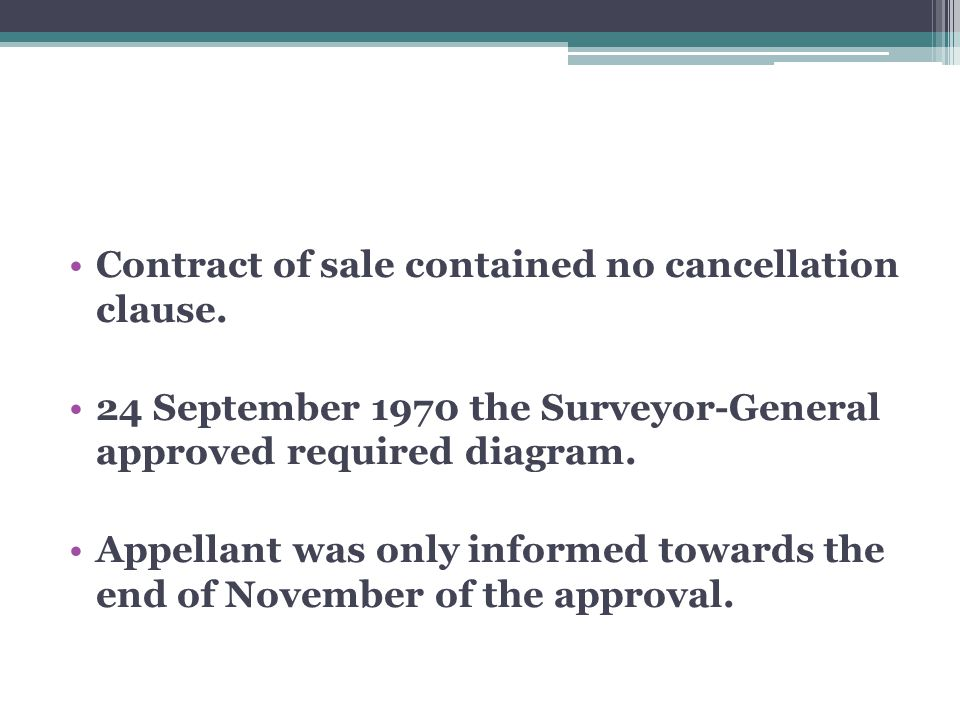 Contract of sale contained no cancellation clause.