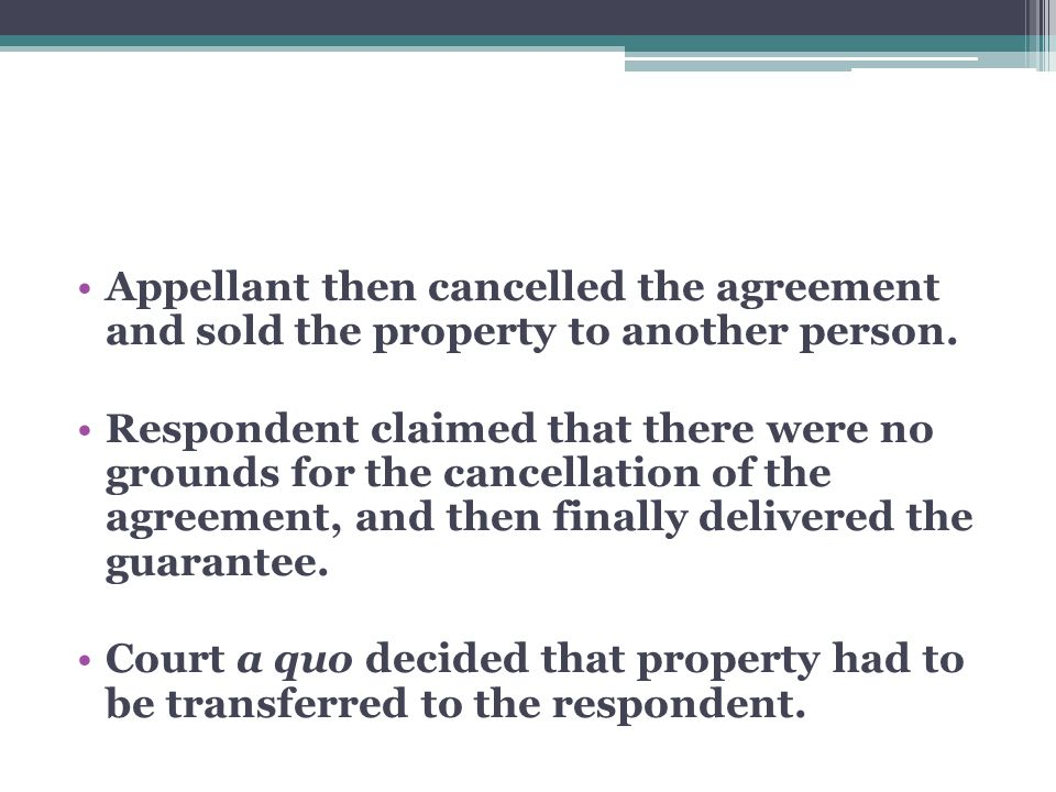 Appellant then cancelled the agreement and sold the property to another person.
