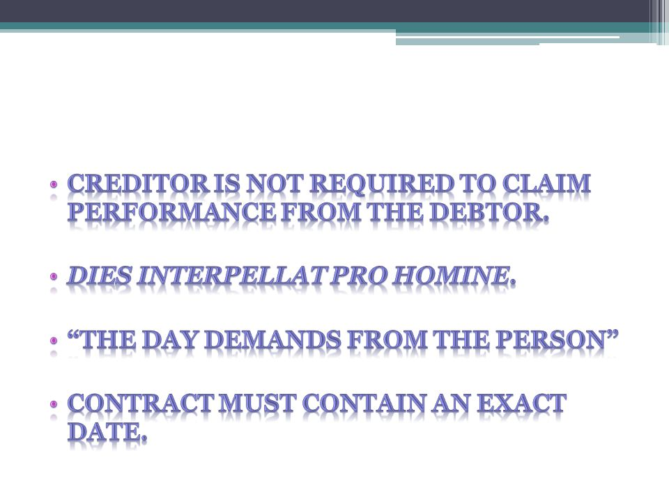 Creditor is not required to claim performance from the debtor.