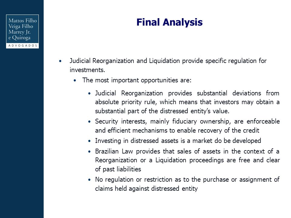 Final Analysis Judicial Reorganization and Liquidation provide specific regulation for investments.