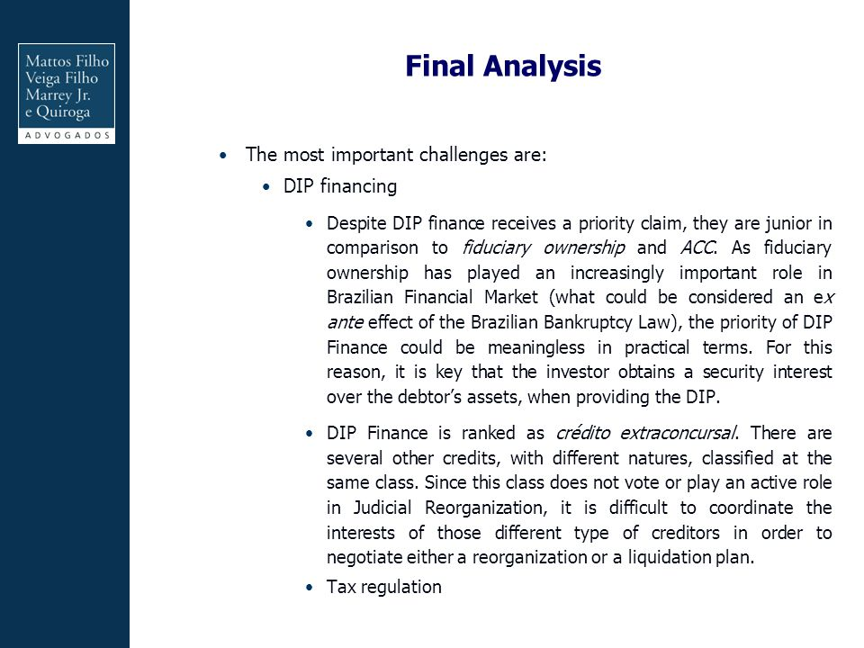 Final Analysis The most important challenges are: DIP financing