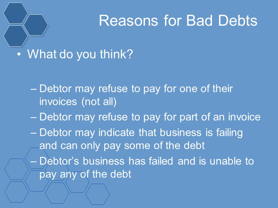 Reasons for Bad Debts What do you think