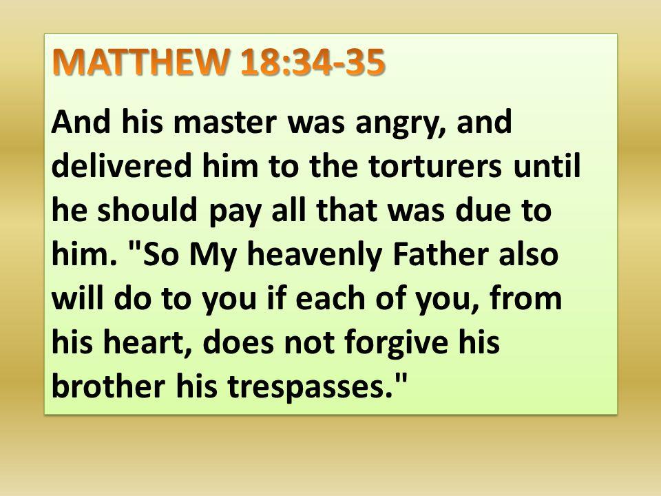 MATTHEW 18:34-35