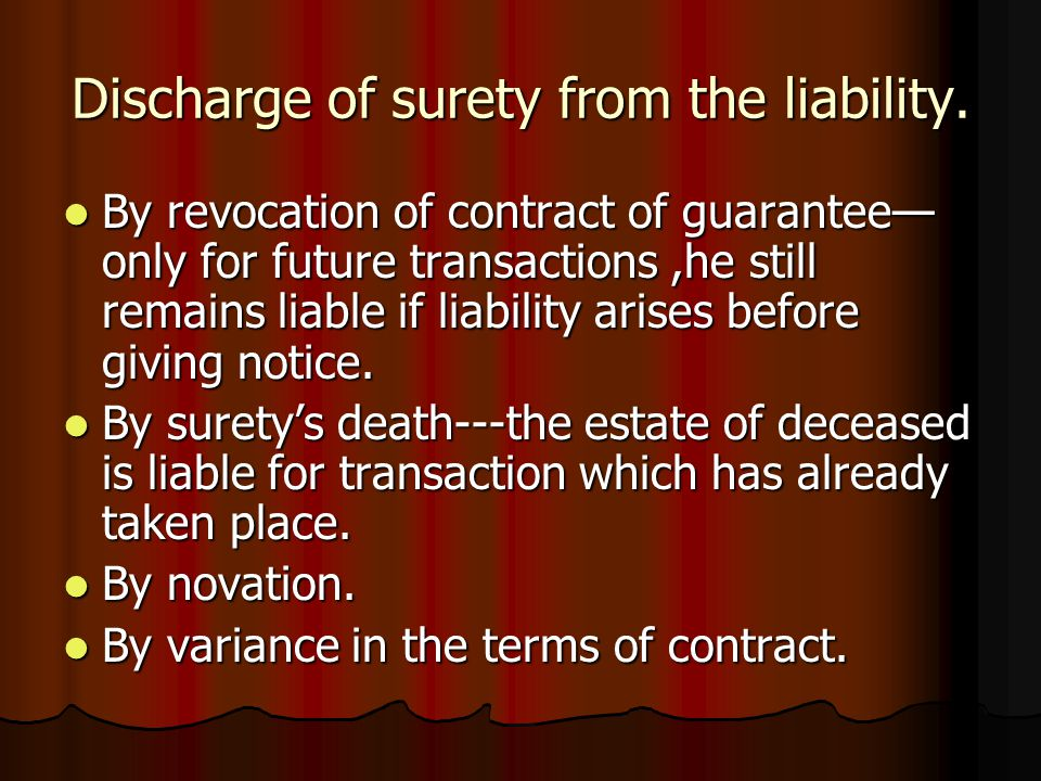 Discharge of surety from the liability.