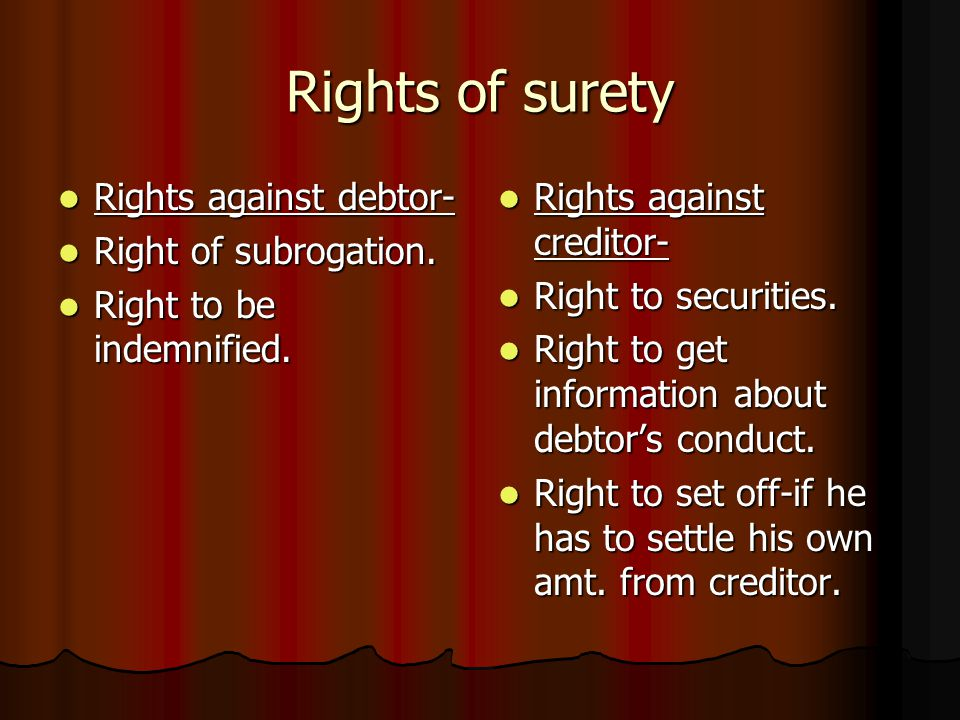 Rights of surety Rights against debtor- Right of subrogation.