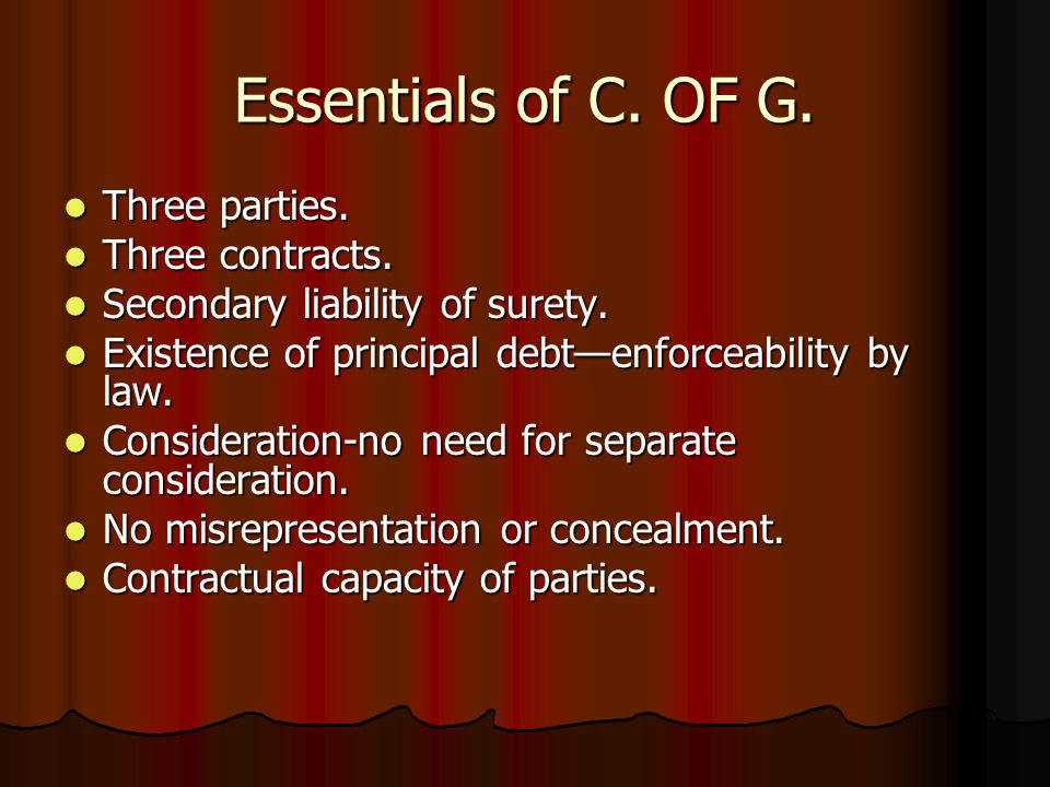 Essentials of C. OF G. Three parties. Three contracts.