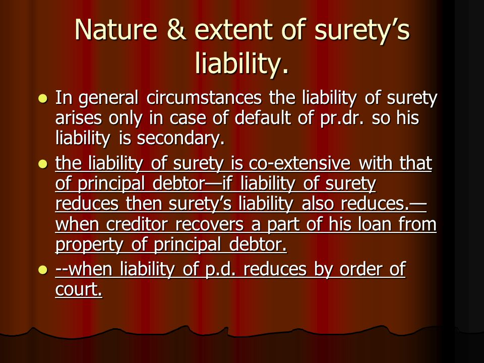 Nature & extent of surety's liability.