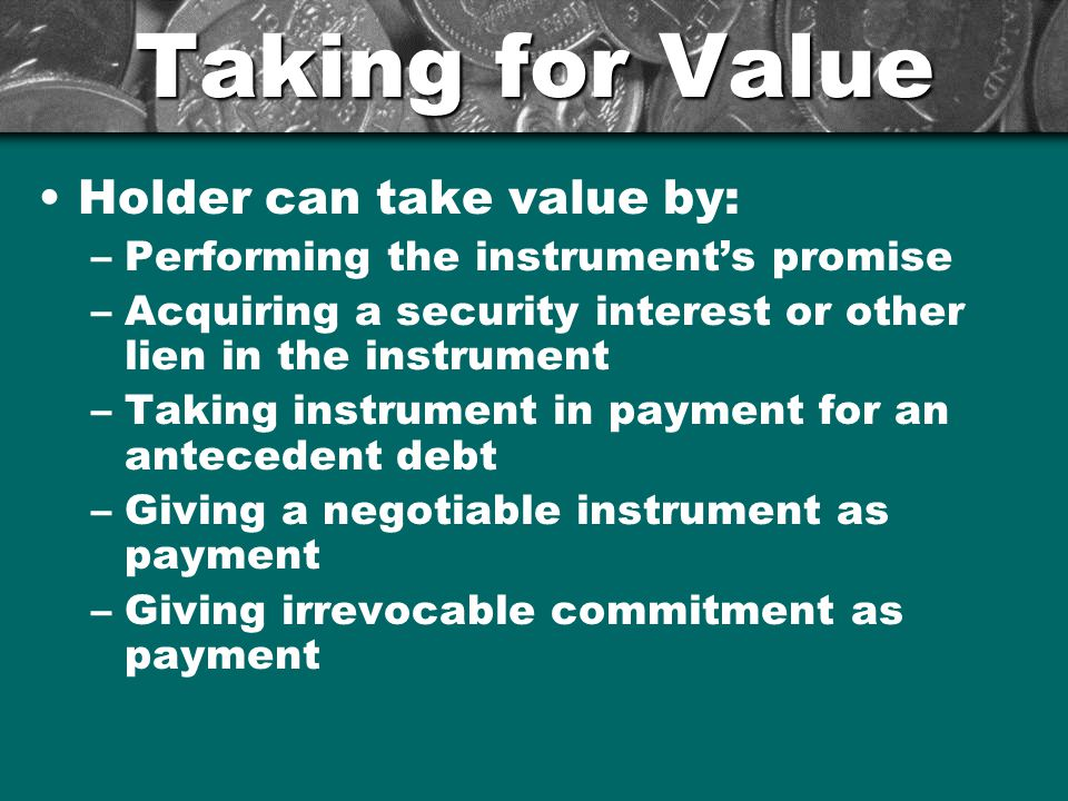 Taking for Value Holder can take value by: