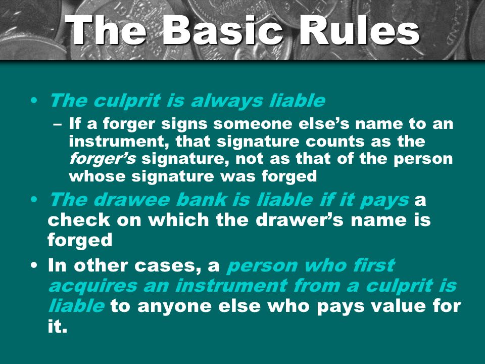 The Basic Rules The culprit is always liable