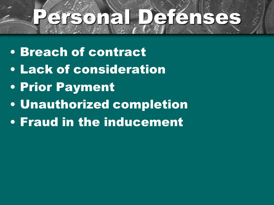 Personal Defenses Breach of contract Lack of consideration